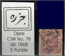 TURKEY , EARLY OTTOMAN SPECIALIZED FOR SPECIALIST, SEE... Postmark - 1868 - Djizre - C/W No. 78 - 1858-1921 Empire Ottoman