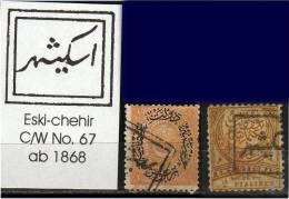 TURKEY , EARLY OTTOMAN SPECIALIZED FOR SPECIALIST, SEE... Postmark - 1868 - Eski-chehir - C/W No. 67 - 1858-1921 Empire Ottoman