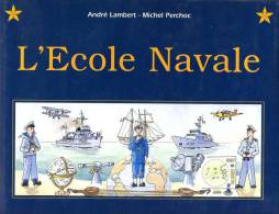 L´Ecole Navale Et Le Groupe Des Ecoles Du Poulmic, Par André LAMBERT Et Michel PERCHOC, Ed. Marines, Finistère, Lanvéoc - Bretagne