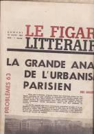 LE FIGARO LITTERAIRE DU 16 MARS 1963/LES MINEURS DU NORD/ ANARCHIE DS L URBANISME PARISIEN - Giornali