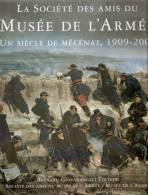 SAMA MUSEE ARMEE COLLECTION ARME UNIFORME PATRIMOINE MILITAIRE UN SIECLE MECENAT 1909 2009 - Frans