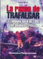 Libro: La Razón De Trafalgar. La Campaña Naval De 1805. Un Análisis Crítico. 2005. España. - Español