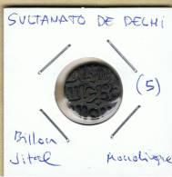 INDIA  -  SULTANATO DE DELHI  -  Billon Jital  Monolingue  (5) - Indian