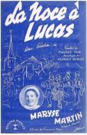 PARTITION MUSICALE  : LA NOCE A LUCAS PAROLES DE  MAURICE PON - MUSIQUE DE GEORGES DUBUS - Partitions Musicales Anciennes