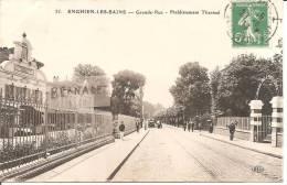 ENGHIEN LES BAINS .. GRANDE RUE .. ETABLISSEMENT THERMAL - Enghien Les Bains