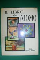 PFD/17 Banditi Buti IL LIBRO DELL'ATOMO AMZ 1962/FISICA ATOMICA E NUCLEARE - Matematica E Fisica