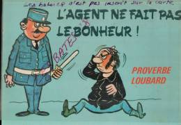 CPA  FANTAISIES,  PROVERBE  LOUBARD, L'agent Ne Fait Pas Le Boheur , Humour,   2013-Div 0177 - Illustrateurs & Photographes