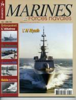 """Marines& Forces Navales N° 79 - Patrouilleur """"Albatros"""" - Frégate """"Al Riyadh"""""""" - Sommaire Complet En Annexe - Revues & Journaux"""
