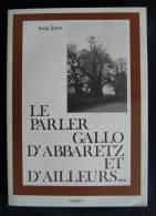 LE PARLER GALLO D'ABBARETZ ET D'AILLEURS...Serge JOUIN 1982 Linguistique Loire-Atlantique - Pays De Loire