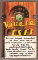 K7 Audio. Vive La TSF. Tino ROSSI, FREHEL, Edith PIAF, Charles TRENET, Rina KETTY, FERNANDEL, Lucienne DELYLE,Jean GABIN - Cassettes Audio