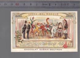 Chromo - Chocolat Guerin-boutron - Traditions Coutumes -  Opera, Bal Masqué - Guérin-Boutron