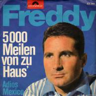 """* 7"""" *  FREDDY - ADIOS MEXICO / 5000 MEILEN VON ZU HAUS' (Germany 1965 EX-!!!) - Vinylplaten"""