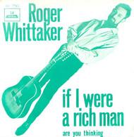 """* 7"""" *  ROGER WHITTAKER - IF I WERE A RICH MAN  (Holland 1967) - Vinylplaten"""