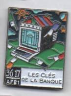 Superbe Pin´s , Les Clés De La Banque , 36 17 , AFB1 - Banken