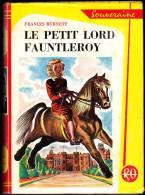 Frances Burnett - Le Petit Lord Fauntleroy - Rouge Et Or Souveraine N° 465   - ( 1953 ) . - Bibliothèque Rouge Et Or