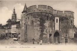 CAMBRAI LA PORTE DE PARIS EDITION LL CPA ANIMEE NO 71 AVEC TRAMWAY - Cambrai