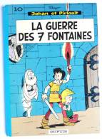 BANDE DESSINEE JOHAN & PIRLOUIT - DOS ROND 01/1973 - BE - PEYO - LA GUERRE DES 7 FONTAINES - T 10 - Johan Et Pirlouit