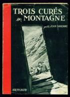 Coll. SEMPERVIVUM N°9 : Trois Curés En Montagne //Jean Sarenne - Arthaud 1951 - Jaquette - Libros, Revistas, Cómics