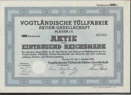 Vogtländische Tüllfabrik AG Plauen 1000 Mark Aktie 1938 - Textil