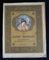 LE JAPON SOURIANT Samouraïs Bonzes Geishas + Colonies Formose Corée Micronésie CHAUVELOT 1929 - Voyages