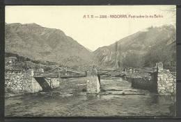ANDORRA- POSTAL A.T.V.-2285- ANDORRA,- Pont Sobre Lo Riu Balira.(I.38) - Andorra