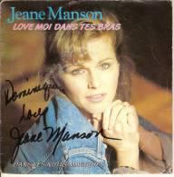45T. Jeane MANSON. Love Moi Dans Tes Bras. DEDICACE. - Autres - Musique Française
