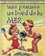 Une Journée Au Bord De La Mer - C Et B Jackson  - Un Petit Livre D´Argent - Année 1964 - Libri, Riviste, Fumetti