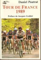 Livre Cyclisme Vélo. TOUR DE FRANCE 1989. Daniel PAUTRAT, Préface De Jacques GODDET. - Cyclisme