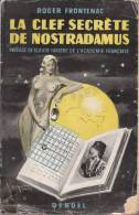 La Clef Secrète De Nostradamus Frontenac 1950 Cryptographie - Esotérisme