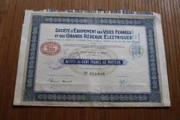 Société D'équipement Des Voies Ferrées Et Des Grands Réseaux électriques Action 100 Fr. Au Porteur TITRE Mars 1927 - Chemin De Fer & Tramway