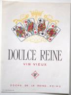 Etiquette De Vin Ancienne ** Thème Jeu De Cartes ** DOULCE REINE  Reims   /E227 - Etiquettes