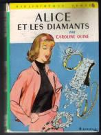 ALICE ET LES DIAMANTS Caroline QUINE (édition 1963) - Bibliotheque Verte