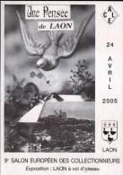 02 - LAON - 24 AVRIL 2005 - 9ème SALON DES COLLECTIONNEURS - CPM - Bourses & Salons De Collections