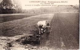 CPA EDIT AGRICULTURE LIANCOURT OISE 60140 ETABLISSEMENTS BAJAC SEMOIR A TOUFFES DISTANCEES POUR GROSSES GRAINES ATTELAGE - Liancourt