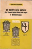 Saint Jean De Pied De Port Roncevaux .La Routes Des Cretes Par Jean Etchevers 35 Page - Pays Basque