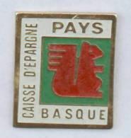 Pin's CAISSE D'EPARGNE PAYS BASQUE - Le Logo - Ecureiul - C097 - Banks