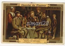 CHROMO CHOCOLAT DU PLANTEUR - N° 75 - MUSEE DU LOUVRE - REPAS DE PAYSANS - Chocolat