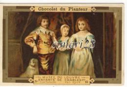 CHROMO CHOCOLAT DU PLANTEUR - N° 61 - MUSEE DU LOUVRE - ENFANTS DE CHARLES 1er - Chocolat