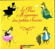 """Les Mini Classiques Du Père Castor - """" La Plus Mignonne Des Petites Souris """" - Flammarion - ( 1995 ) . - Bücher, Zeitschriften, Comics"""