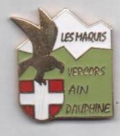 Superbe Pin´s En EGF  , Armée Militaire , Les Maquis , Vercors Ain Dauphiné , Guerre 39/45 - Army