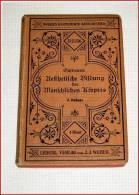 Guttmann, D. AESTHETISCHE BILDUNG D. MENSCHL. KÖRPERS, 1902 Mit 98 In Den Text Gedruckten Abbildungen - Libri, Riviste, Fumetti