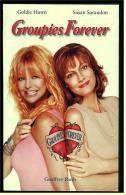VHS Video  -  Groupies Forever  -  Komödie  -  Mit Goldie Hawn , Susan Sarandon , Geoffrey Rush , Erika Chrisensen - Video Tapes (VHS)