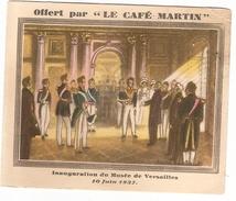 Chromo Cafe Martin Inauguration Du Musée De Versailles 1837 - Tea & Coffee Manufacturers