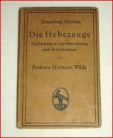 Wilda, DIE HEBEZEUGE, Sammlung Göschen, 1916 168 Seiten Mit 399 Abbildungen - Libri, Riviste, Fumetti