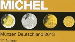 Deutschland Münzen 2013 Neu 25€ Ab 1871 Reich BRD DDR MICHEL €-coin Catalogue A B E F G I L M NL P V Z 978-3-95402-048-5 - Allemand