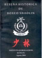 RESEÑA HISTORIA DE BOXEO SHAOLIN - QUIROGA KWON KUNG-FU INSTITUTO QUIROGA KWON KUNG FU AGOSTO 2004 - Historia Y Arte