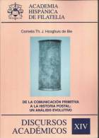LIBRO DISCURSOS ACADEMICOS XIV DE LA COMUNICACION PRIMITIVA A LA HISTORIA POSTAL DE CORNELIS TH J HOOGHUIS - Posta Aerea E Storia Aviazione