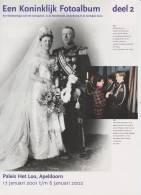 Brochure / Broschüre Een Koninklijk Fotoalbum Deel 2 - Dutch Royal Family - Queen Wilhelmina - Queen Juliana - Praktisch