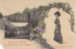 Luchon  Je Pars De Luchon Et Vous Envoie Mes Amitiés Train - Luchon