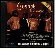 """Weihnachtsmusik CD -  Gospel Weihnacht  Von """"The Johnny Thompson Singers"""" - 15 Weihnachtslieder - Christmas Carols"""